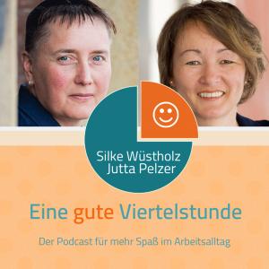 Podcast Eine gute Viertelstunde von Jutta Pelzer und Silke Wüstholz
